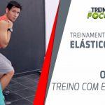 treinamento_resistido_elástico_treino_em_foco